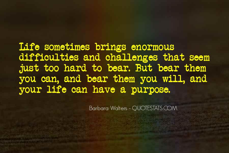 Life Brings You Challenges Quotes #1662875