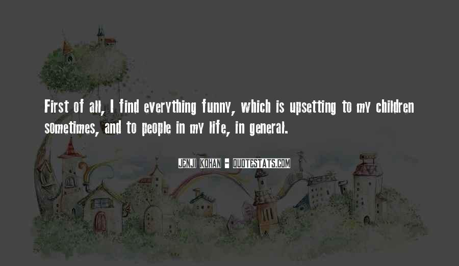 Life Can Be Funny Sometimes Quotes #60628