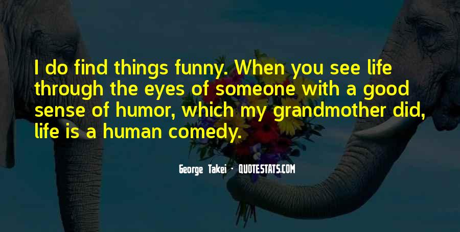 Life Can Be Funny Sometimes Quotes #67275