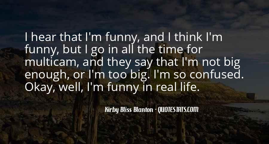 Life Can Be Funny Sometimes Quotes #72640