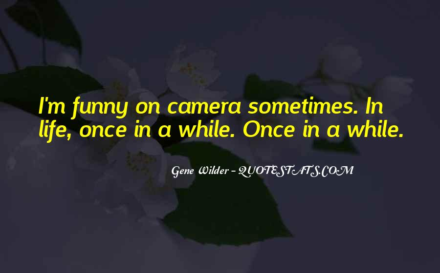 Life Can Be Funny Sometimes Quotes #80721