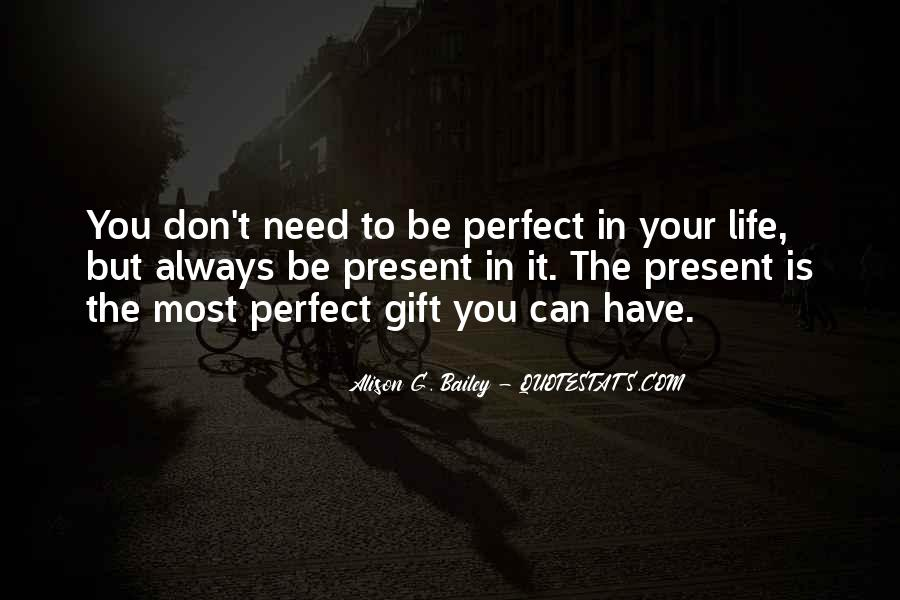 Life Can't Be Perfect Quotes #1156599