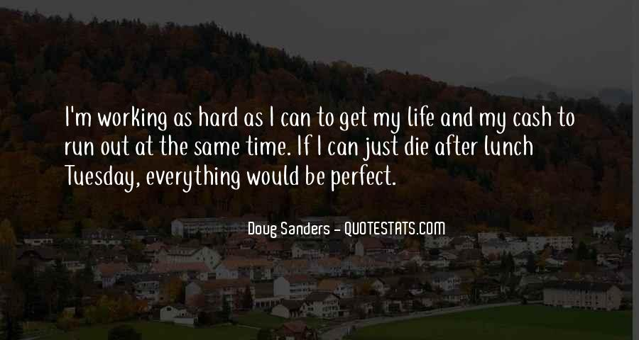 Life Can't Be Perfect Quotes #1313415