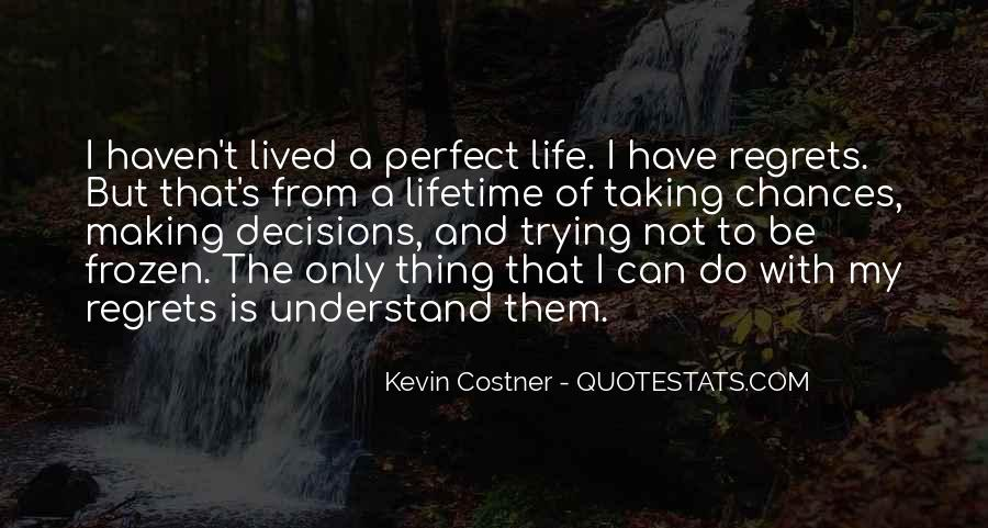 Life Can't Be Perfect Quotes #350115