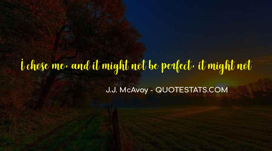 Life Can't Be Perfect Quotes #514074
