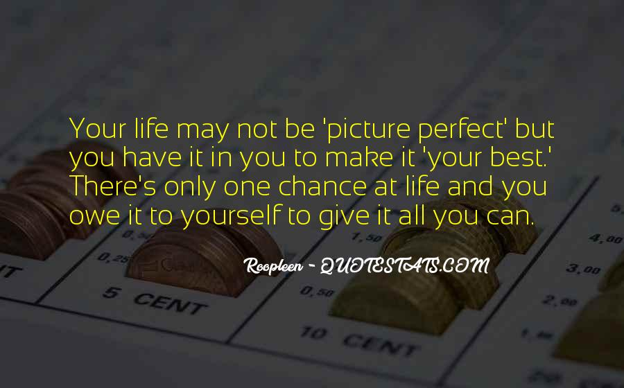 Life Can't Be Perfect Quotes #780660