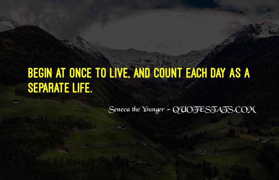 Life Comes Only Once Quotes #2941