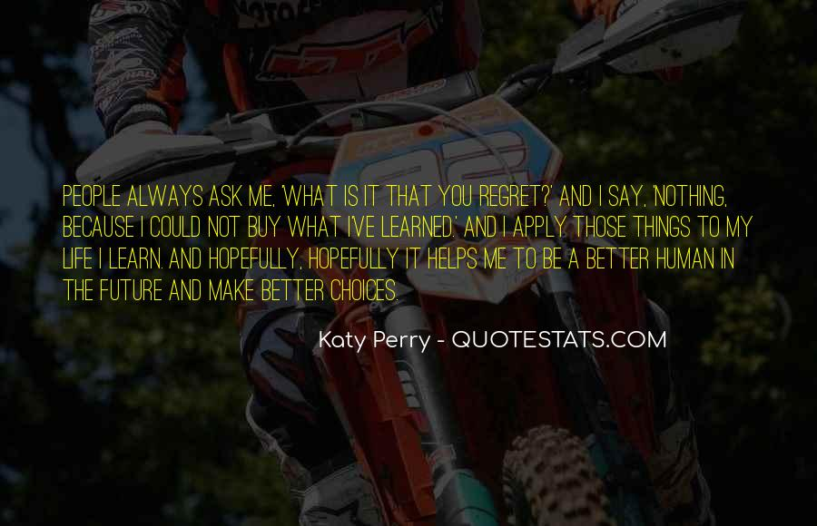 Life Could Not Be Better Quotes #1095316