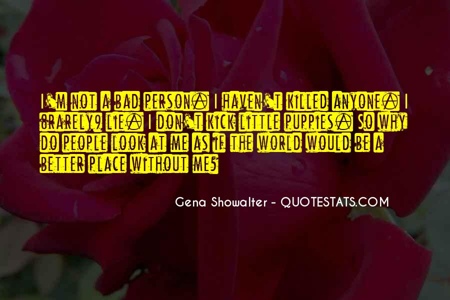 Life Could Not Be Better Quotes #14820