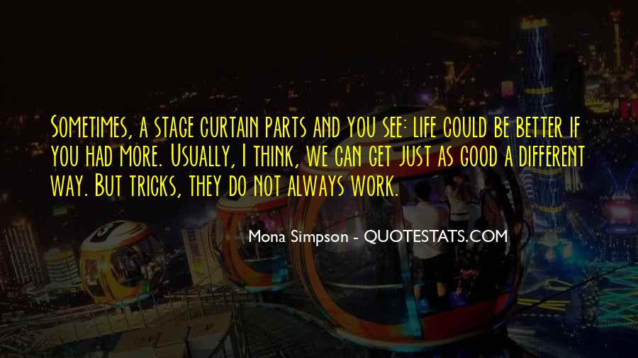 Life Could Not Be Better Quotes #1801534