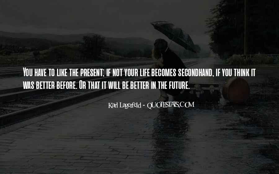 Life Could Not Be Better Quotes #1843