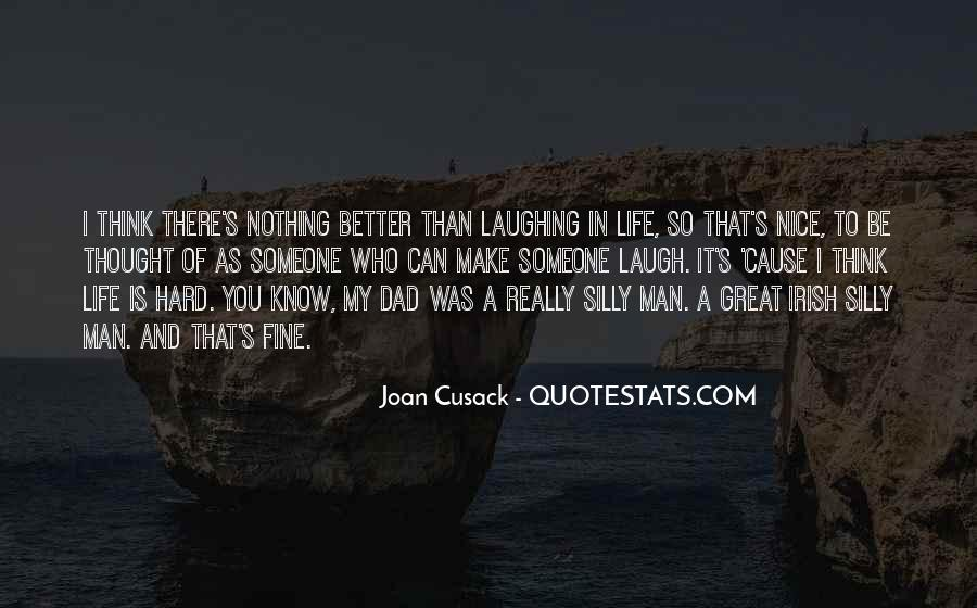 Life Could Not Be Better Quotes #3709