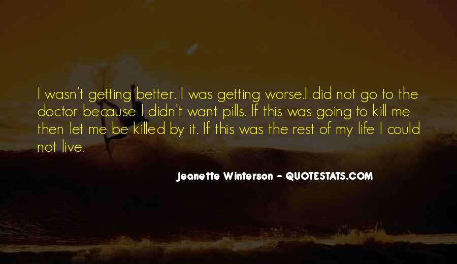Life Could Not Be Better Quotes #37338