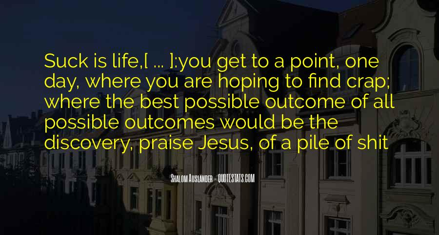 Life Crap Quotes #1344034