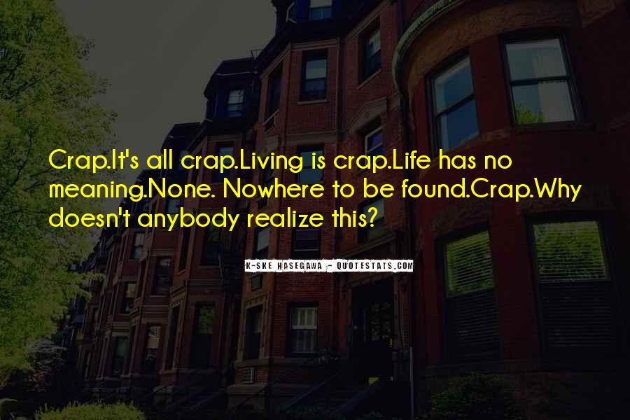Life Crap Quotes #276442