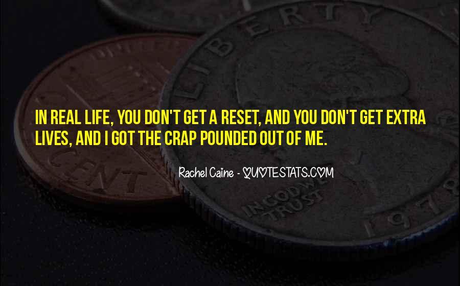 Life Crap Quotes #425432