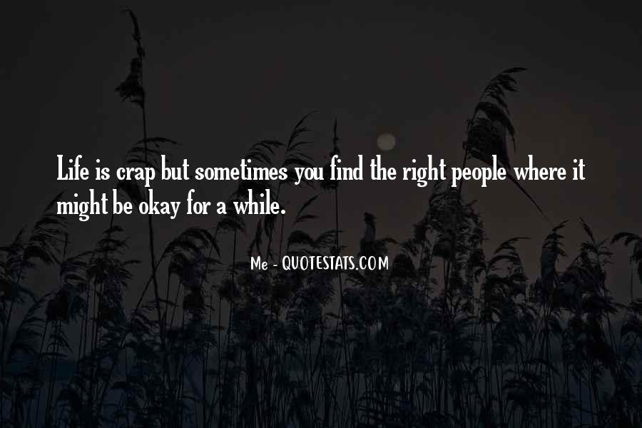 Life Crap Quotes #590343