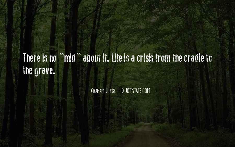 Life Crisis Quotes #320681