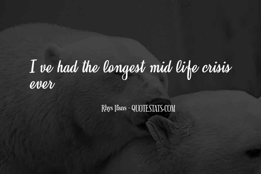 Life Crisis Quotes #533459
