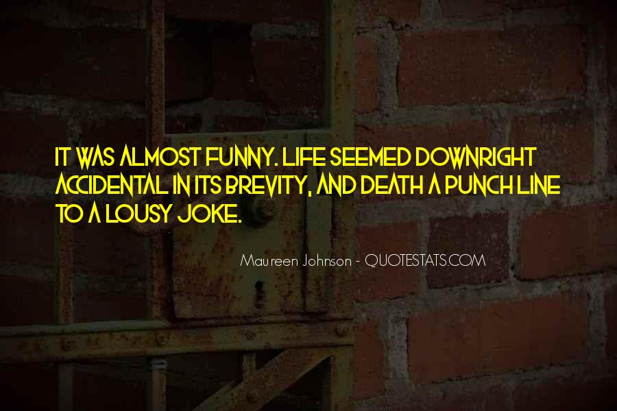 Life Death Funny Quotes #1006353