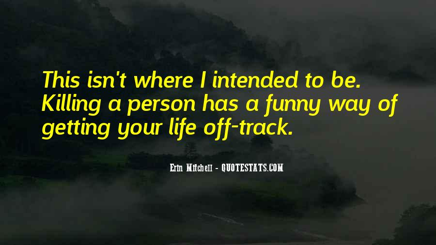Life Death Funny Quotes #1434837