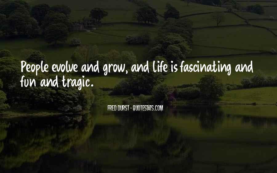 Life Evolve Quotes #1506163