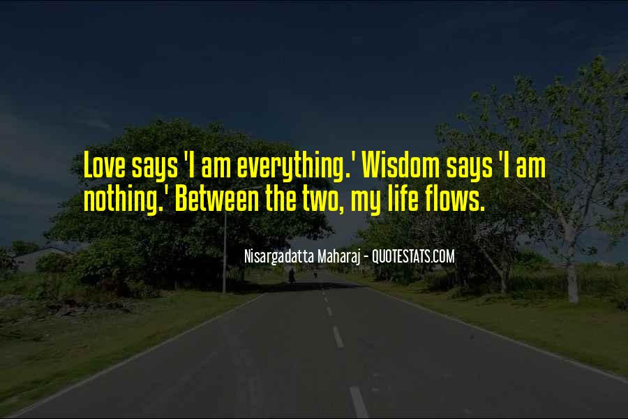 Life Flows Quotes #1328137