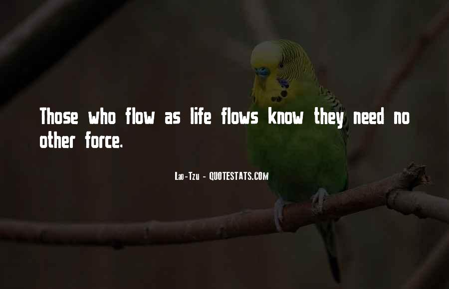 Life Flows Quotes #297934