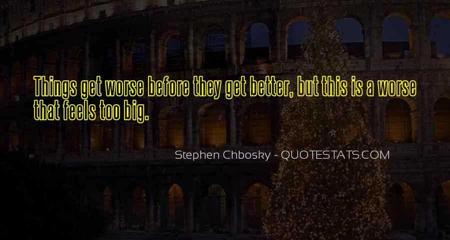 Life Gets Worse Before Gets Better Quotes #423926