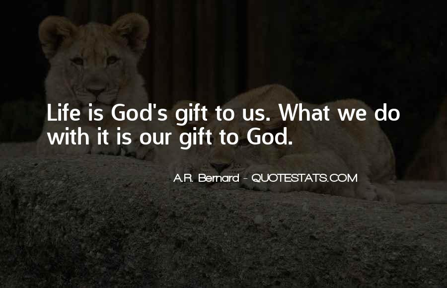 Life Gift God Quotes #186722