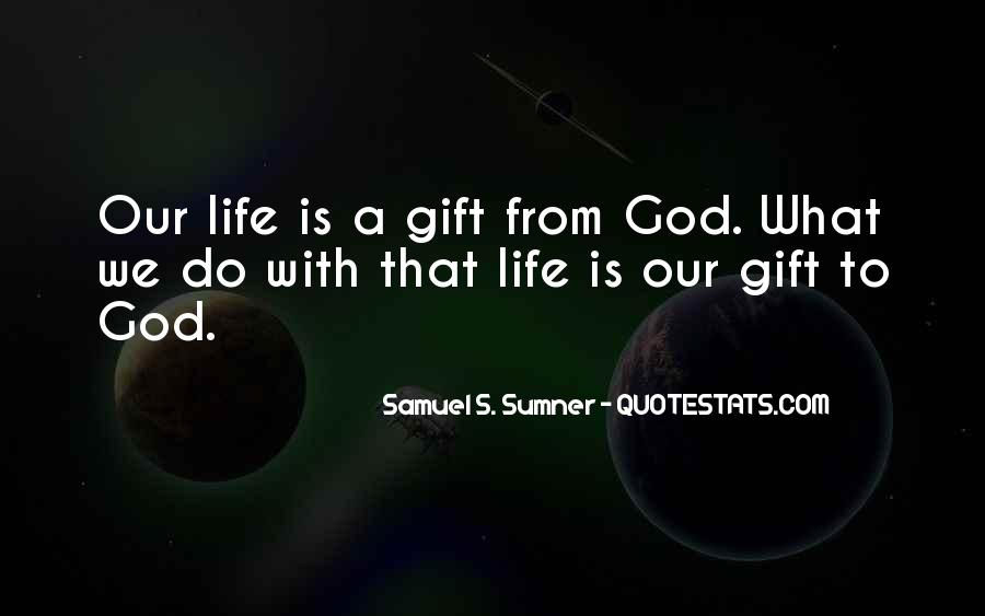 Life Gift God Quotes #470352