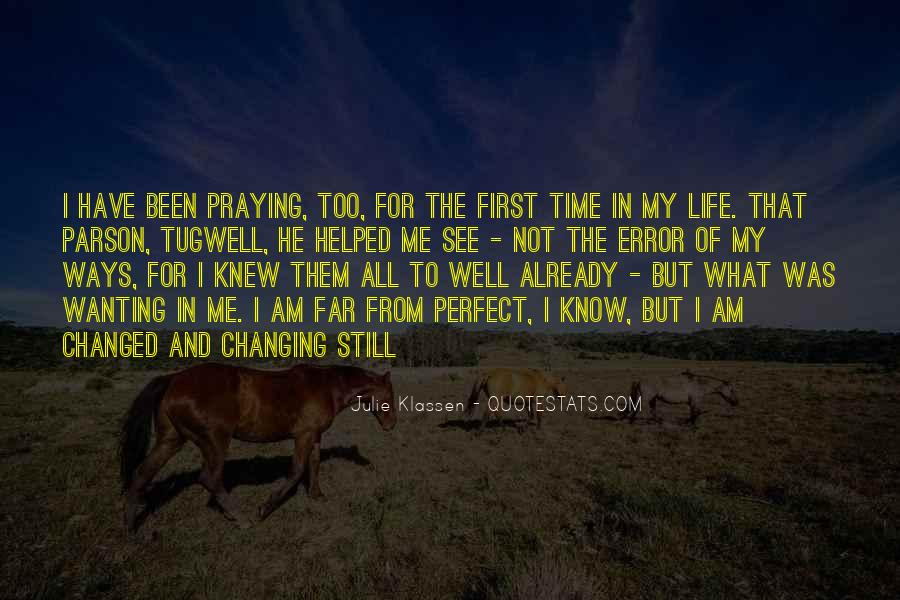 Life Has Been Changed Quotes #1201218