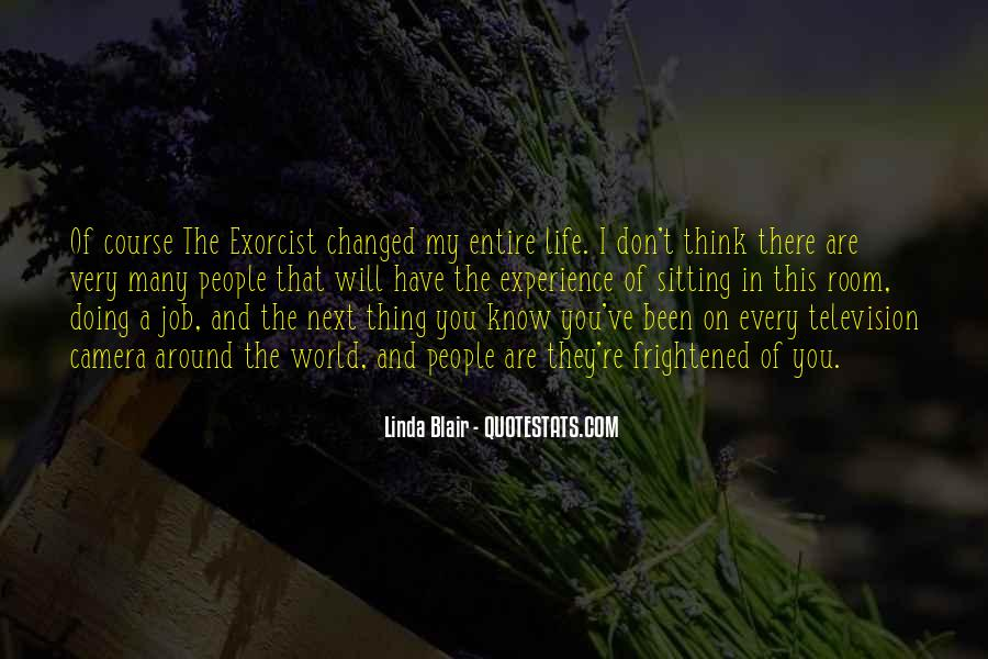 Life Has Been Changed Quotes #1249094