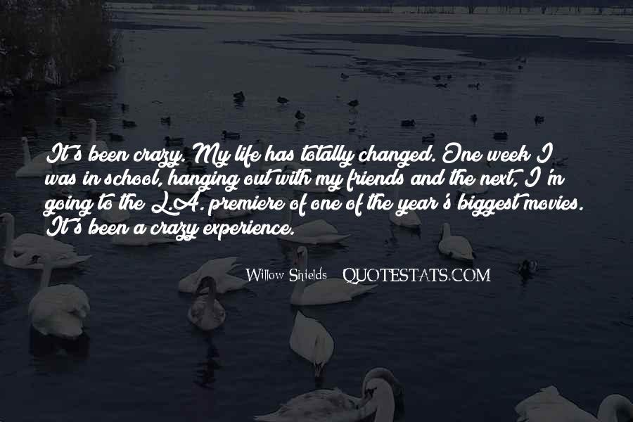 Life Has Been Changed Quotes #1275745