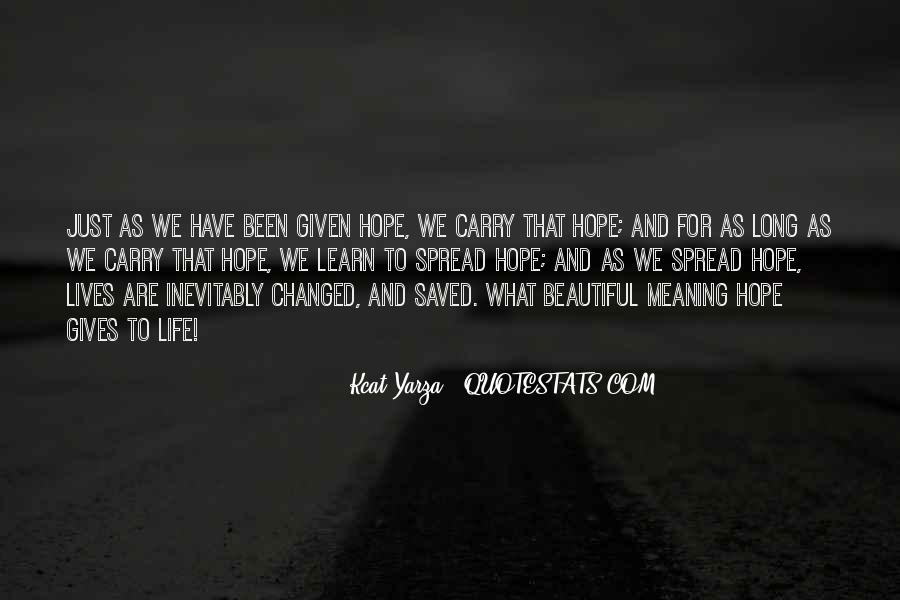 Life Has Been Changed Quotes #1276743