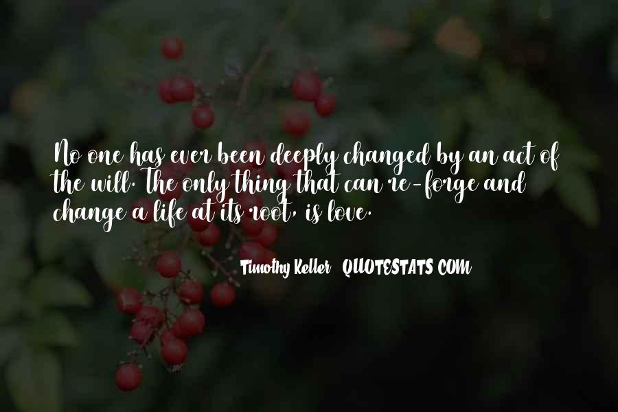 Life Has Been Changed Quotes #1316559