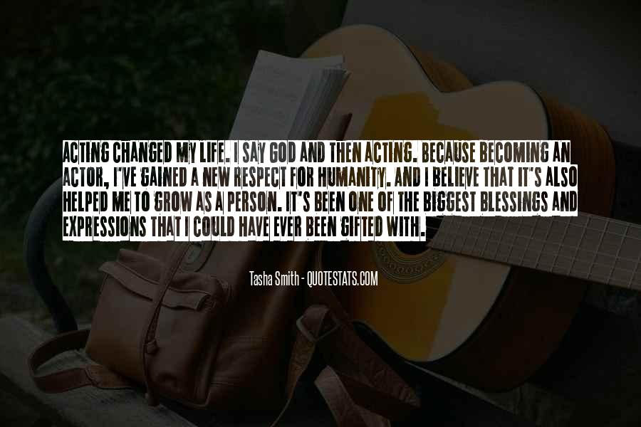 Life Has Been Changed Quotes #1477301