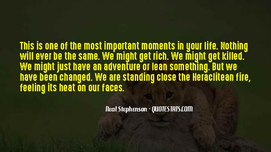 Life Has Been Changed Quotes #1838558