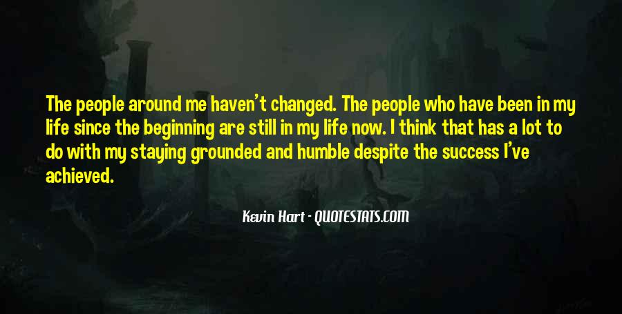 Life Has Been Changed Quotes #1845256