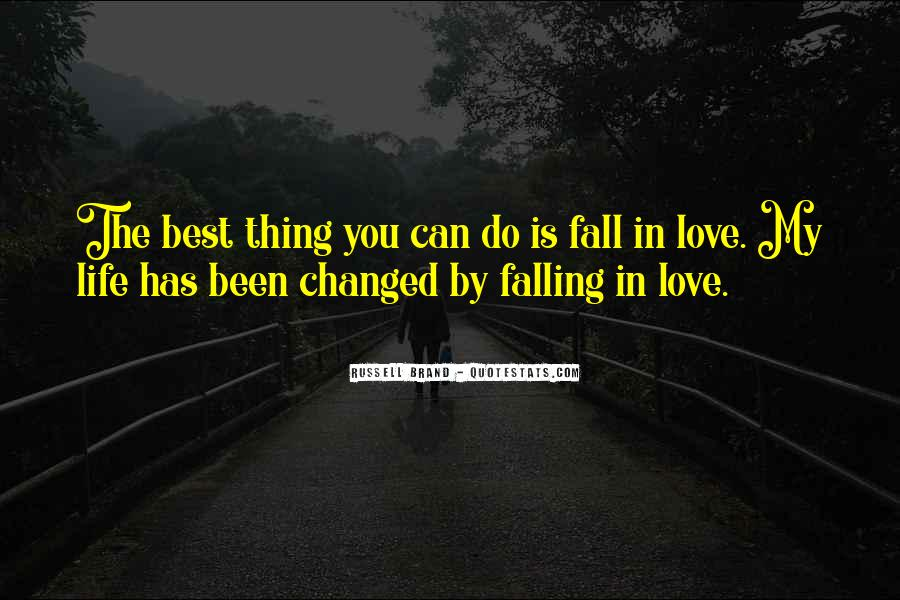 Life Has Been Changed Quotes #375338
