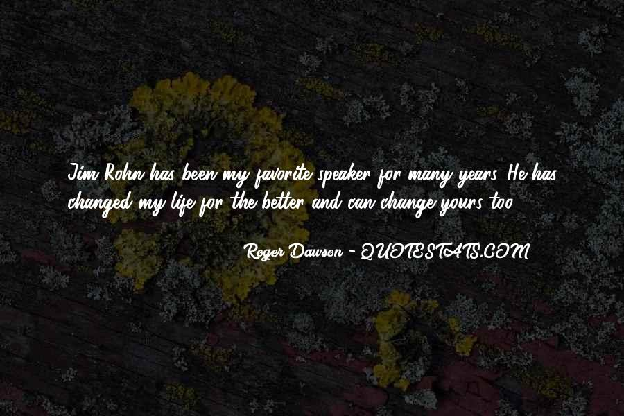 Life Has Been Changed Quotes #494889