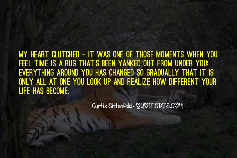 Life Has Been Changed Quotes #503920