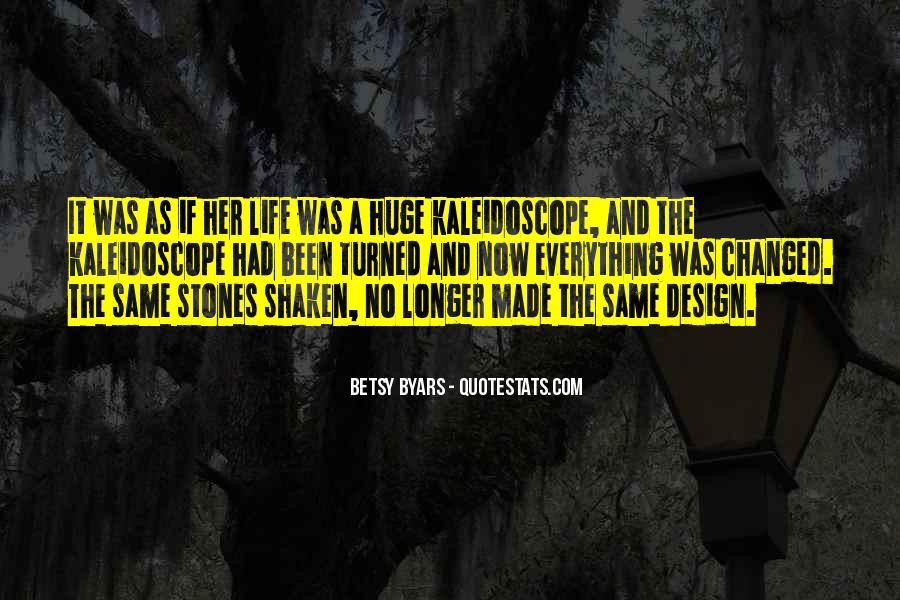 Life Has Been Changed Quotes #547858