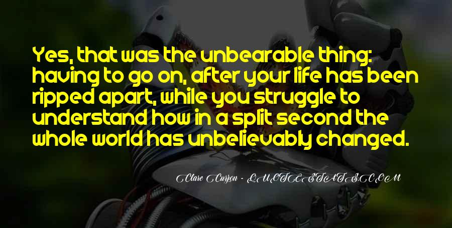 Life Has Been Changed Quotes #550734