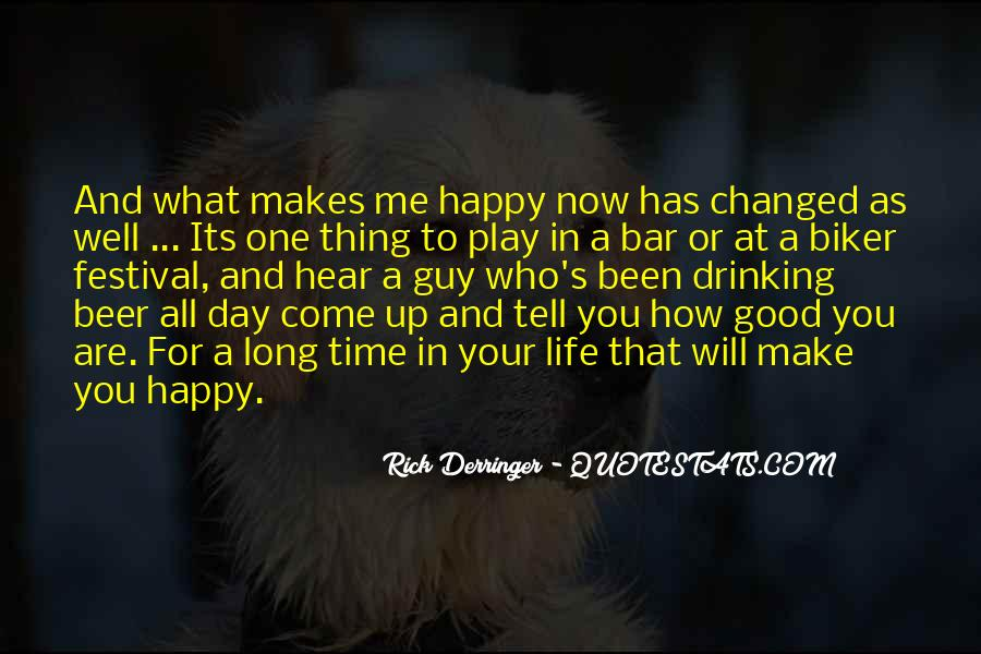 Life Has Been Changed Quotes #557758