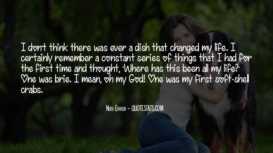 Life Has Been Changed Quotes #860203