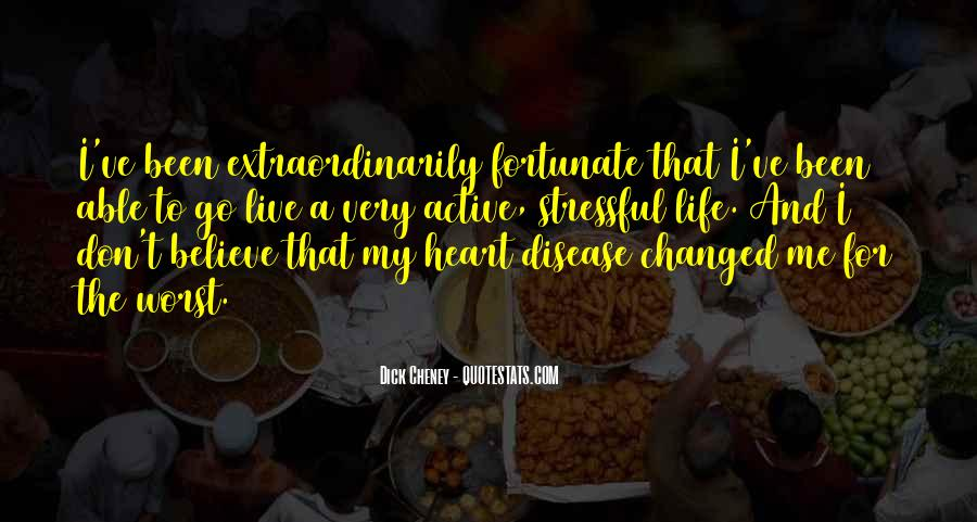 Life Has Been Changed Quotes #90356