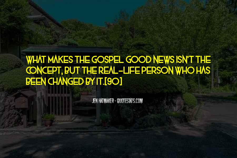 Life Has Been Changed Quotes #95250