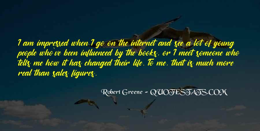 Life Has Been Changed Quotes #970514