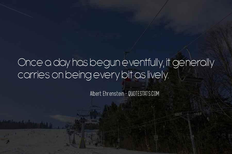 Life Has Begun Quotes #1438715